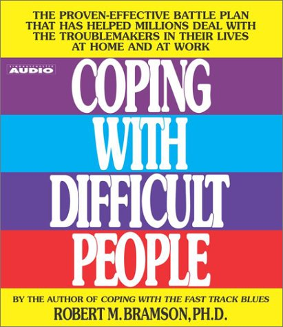 Coping Difficult People Proven Effective Troublemakers