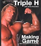 Making the Game: Triple H's Approach to a Better Body (WWE)