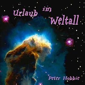 Amazon.com: Urlaub im Weltall: Peter Hobbie: MP3 Downloads