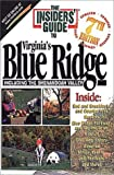 The Insiders' Guide to Virginia's Blue Ridge, Mary Alice Blackwell and Lin Chaff, 1573801275