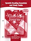 The American Journey, Spanish Reading Essentials and Study Guide : Un Viaje Por Estados Unidos (Student Workbook), Glencoe McGraw-Hill, 0078752620