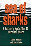 Sea of Sharks: A Sailor's World War II Survival Story