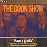 The Goon Show Vol.6 - Have a Gorilla