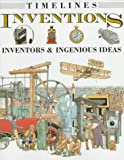 img - for Inventions: Inventors & Ingenious Ideas (Timelines) book / textbook / text book