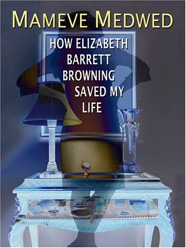 How Elizabeth Barrett Browning Saved My Life pdf epub