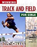 Winning Track and Field for Girls, Ed Housewright, 0816052328