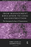 From Management Education to Civic Reconstruction : The Emerging Ecology of Organisations, Lessem, Ronnie and Palsule, Sudhanshu, 0415182336