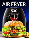 Air Fryer Cookbook: 530 Everyday Recipes to Master Your Air Fryer