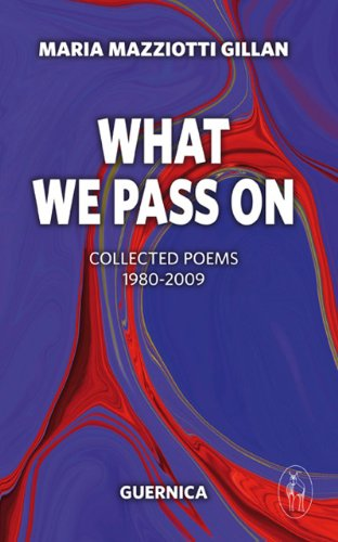What We Pass On: Collected Poems: 1980-2009 (Essential Poets Series)