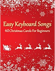 Easy Keyboard Songs - 40 Christmas Carols For Beginners: (version with letter notes)