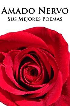Amazon.com: Amado Nervo, sus Mejores Poemas (Ilustrado