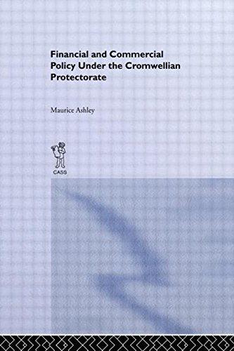 Financial and Commercial Policy Under the Cromwellian Protectorate