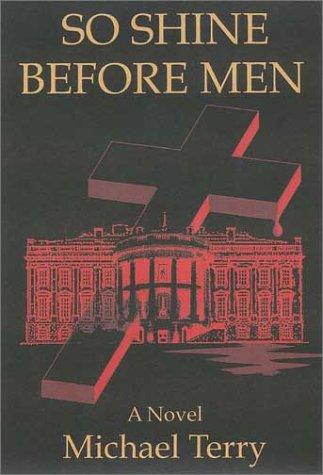 So Shine Before Men (First Fiction Series) pdf epub