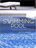 swimming pool plans The Swimming Pool: Stylish and Inspirational Ideas for Building and Decorating Your Pool
