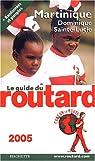 Guide du routard. Martinique, Dominique, Sainte-Lucie. 2005 par Guide du Routard