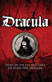 Dracula: Essays on the Life and Times of Vlad the