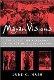 Mayan Visions, June C. Nash, 0415928613