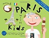 Fodor's Around Paris with Kids, 4th Edition (Fodor's Around Paris with Kids: 68 Great Things to Do Together)