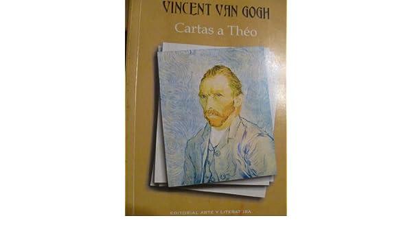 Cartas A Theo Vincent Van Gogh: Francisco De Oraa ...