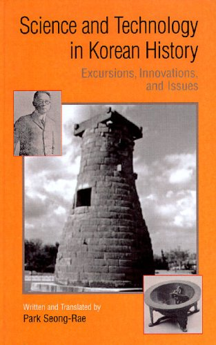 Science and Technology in Korean History: Excursions, Innovations, And Issues - Excursion Pak