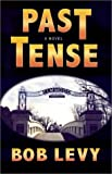 Past Tense, Bob Levy, 0865343411