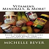 #10: Vitamins, Minerals, More!: Food Sources, Functions of the Body, and Deficiencies (Symptoms)