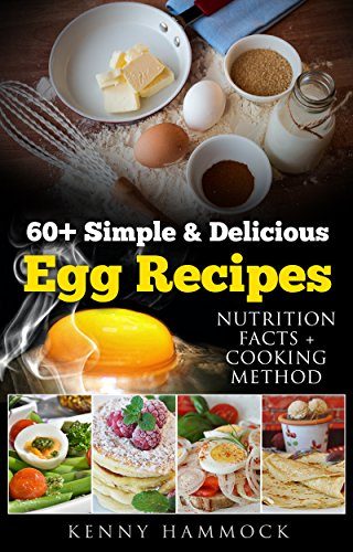60 Simple Delicious Egg Recipes Nutrition Facts Cooking Method
