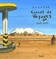 Carnet de Voyages 2003-2005 par Jacques de Loustal