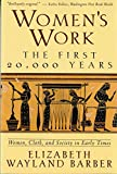 Women's Work the First 20,000 Years Women, Cloth, and Society in Early Times