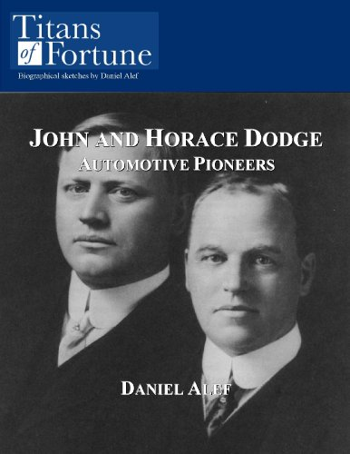 John and Horace Dodge: Automotive Pioneers (Dodge Brothers)