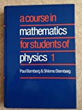 A Course in Mathematics for Students of Physics, Bamberg, Paul and Sternberg, Shlomo, 052125017X