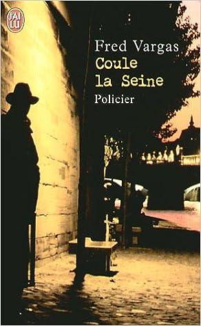 Coule La Seine Fred Vargas 9782290337974 Amazon Com Books