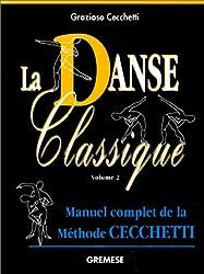 La danse classique. Manuel complet de la méthode Cecchetti, volume 2