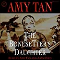 The Bonesetter's Daughter Audiobook by Amy Tan Narrated by Amy Tan, Joan Chen