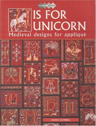 U is for Unicorn: Medieval Designs for Applique (The quilter's workshop)