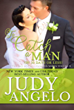 To Catch a Man (In 30 Days or Less) (The BAD BOY BILLIONAIRES Series Book 8)