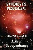 Studies in Pessimism, Arthur Schopenhauer, 1604595701