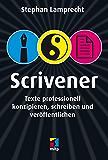 Scrivener (mitp/Die kleinen Schwarzen): Texte professionell konzipieren, schreiben und veröffentlichen