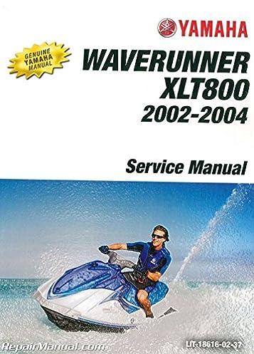 lit 18616 02 37 2002 2004 yamaha xlt800 waverunner watercraft rh amazon com yamaha waverunner xlt 800 manual 2004 yamaha xlt 800 manual