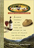 Provence: The Collected Traveler: An Inspired Anthology & Travel Resource