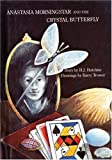 Anastasia Morningstar and the Crystal Butterfly, Hazel J. Hutchins, 0920236944