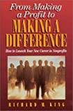 Difference King California King From Making a Profit to Making a Difference: Careers in Non-Profits for Business Professionals