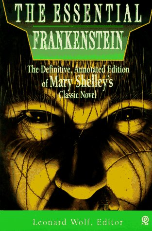 (The Essential Frankenstein: The Definitive, Annotated Edition of Mary Shelley's ClassicNovel (Essentials))