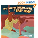 Book for kids : It's Time for Dream Land, Baby Bear: Rhyming Books For Kids, Poems (Children's Picture Book, Bedtime Story,  Beginner reader, Emotional and EQ, Social skills for kids)