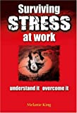 Surviving Stress at Work, Melanie King, 1412054656