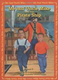 Me and Uncle Mike and the Pirate Ship, Dannel Roberts, 1893459012