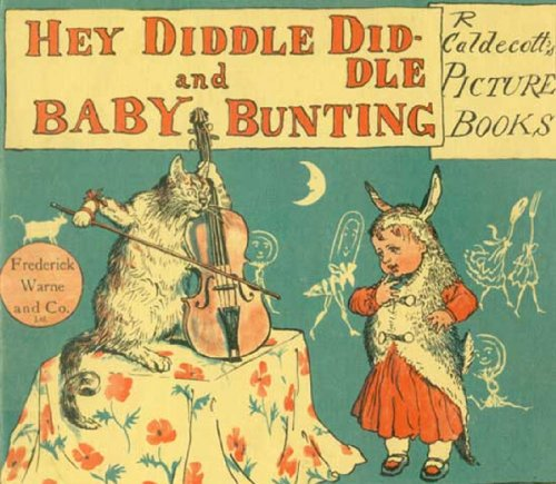 Hey Diddle Diddle and Baby Bunting (Illustrated)