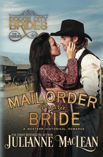 Mail Order Prairie Bride (Dodge City Brides - A Western Historical Romance Trilogy) (Volume 1)