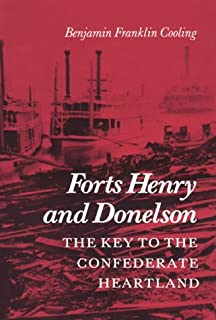 Forts Henry And Donelson The Key To The Confederate Heartland