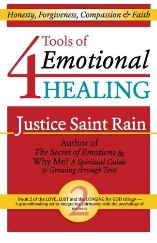 4 Tools of Emotional Healing: Honesty, Forgiveness, Compassion & Faith (Love, Lust and the Longing for God) (Volume 2)